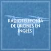 radiotelefonia-de-drones-en-inglés