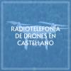 radiotelefonia-de-drones-en-castellano