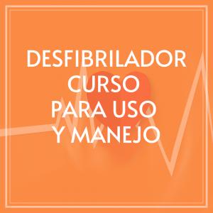 DESFIBRILADOR (CURSO PARA USO Y MANEJO)