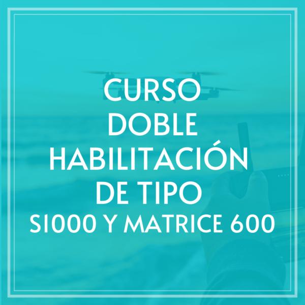 Curso doble habilitación S1000 y Matrice 600